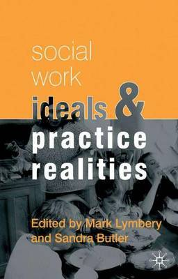 Social Work Ideals and Practice Realities