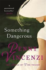 Something Dangerous by Penny Vincenzi image