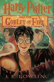 Harry Potter and the Goblet of Fire: Book 4 by J.K. Rowling