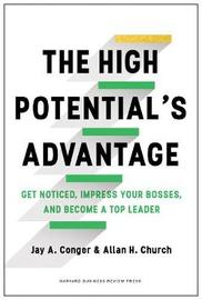 The High Potential's Advantage by Jay A Conger