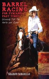 Barrel Racing for Fun and Fast Times by Sharon Camarillo image