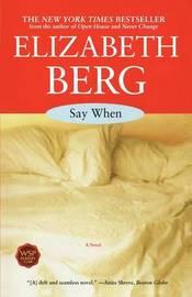Say When by Elizabeth Berg