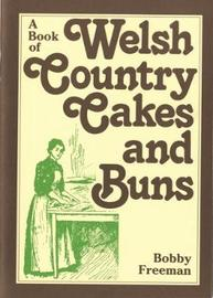 Book of Welsh Country Cakes and Buns, A by Bobby Freeman image