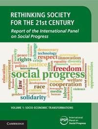 Rethinking Society for the 21st Century : Volume 1, Socio-Economic Transformations by International Panel on Social Progress (IPSP)