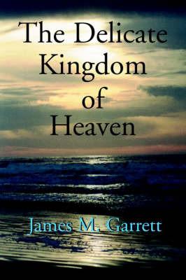 Delicate Kingdom of Heaven by James Garrett image
