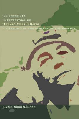 El Laberinto Intertextual De Carmen Martin Gaite by Nuria Cruz-Camara image