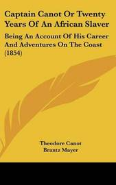 Captain Canot or Twenty Years of an African Slaver: Being an Account of His Career and Adventures on the Coast (1854) by Theodore Canot image