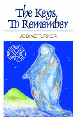 The Keys to Remember by Jodine Turner