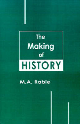 The Making of History by M. A. Rabie