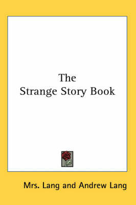The Strange Story Book by Andrew Lang
