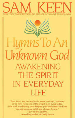 Hymns To An Unknown God by Sam Keen