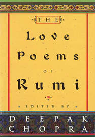 The Love Poems Of Rumi by Jelaluddin Rumi