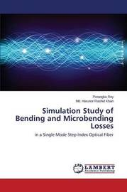 Simulation Study of Bending and Microbending Losses by Roy Preangka