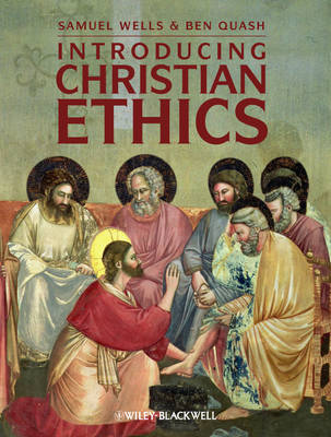 Introducing Christian Ethics by Samuel Wells
