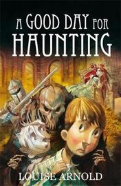 A Good Day For Haunting by Louise Arnold image
