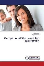 Occupational Stress and Job Satisfaction by Tiwari Pooja