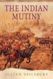 The Indian Mutiny by Julian Spilsbury image