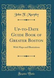 Up-To-Date Guide Book of Greater Boston by John F. Murphy image