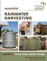 Essential Rainwater Harvesting by Rob Avis