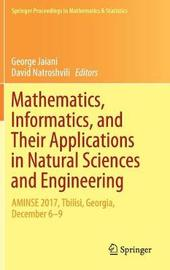 Mathematics, Informatics, and Their Applications in Natural Sciences and Engineering