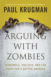 Arguing with Zombies by Paul Krugman