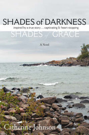 Shades of Darkness, Shades of Grace by Catherine Johnson