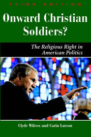 Onward Christian Soldiers: The Religious Right in American Politics by Clyde Wilcox image