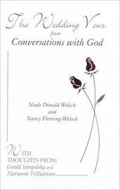 Wedding Vows from Conversations with God by Neale Donald Walsch