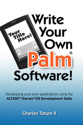 Write Your Own Palm Software! by Charles Tatum II image