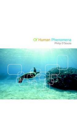 Of Human Phenomena by Philip D'Souza image