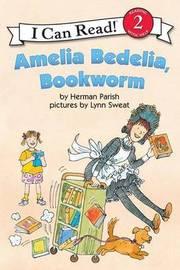 Amelia Bedelia Bookworm by Herman Parish