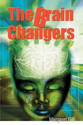 The Brain Changers by Margaret Gill image