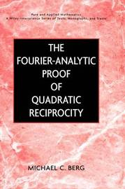 The Fourier-Analytic Proof of Quadratic Reciprocity by Michael C. Berg