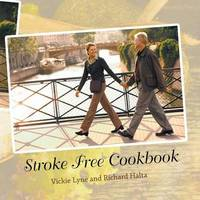 Stroke Free Cookbook by Vickie Lyne