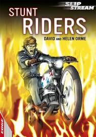 EDGE: Slipstream Short Fiction Level 1: Stunt Riders by David Orme