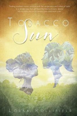 Tobacco Sun by Lorna Hollifield