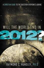 Will the World End in 2012? by Raymond Hundley image