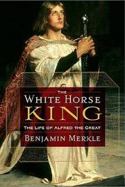 The White Horse King by Benjamin R. Merkle image