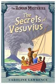 The Secrets of Vesuvius (Roman Mysteries #2) by Caroline Lawrence image