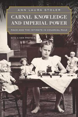 Carnal Knowledge and Imperial Power by Ann Laura Stoler image