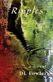 Ripples by D L Fowler