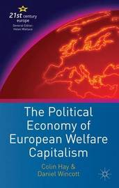 The Political Economy of European Welfare Capitalism by C. Hay