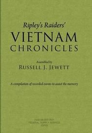 Ripley's Raiders Vietnam Chronicles by Russell J Jewett