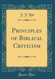 Principles of Biblical Criticism (Classic Reprint) by J. J. Lias image