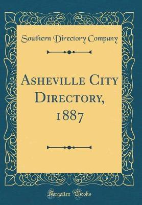 Asheville City Directory, 1887 (Classic Reprint) by Southern Directory Company image