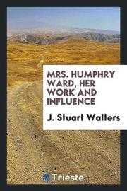 Mrs. Humphry Ward, Her Work and Influence by J Stuart Walters image