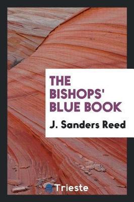 The Bishops' Blue Book by J Sanders Reed