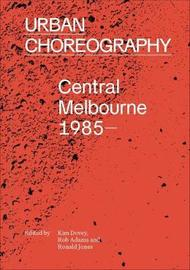 Urban Choreography by Kim Dovey