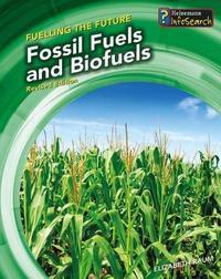 Fossil Fuels and Biofuels by Elizabeth Raum