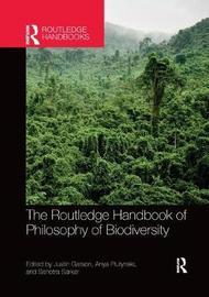 The Routledge Handbook of Philosophy of Biodiversity
